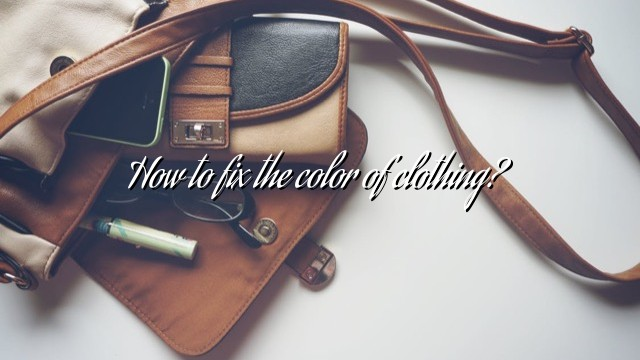 How to fix the color of clothing?