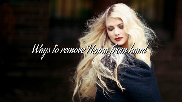 Ways to remove Henna from hand