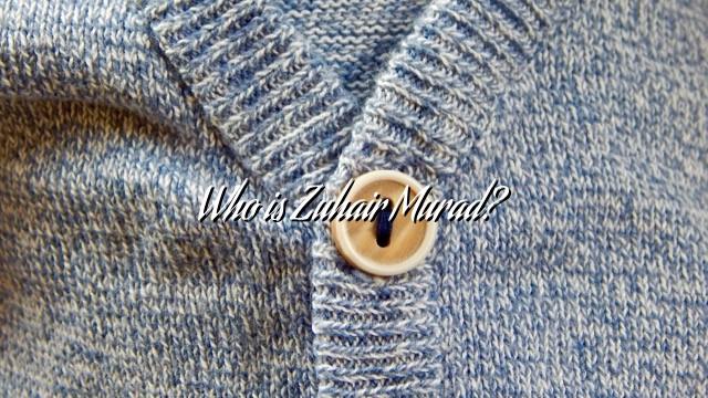 Who is Zuhair Murad?