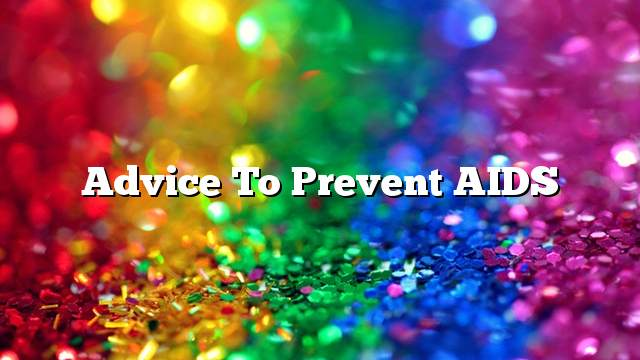Advice to prevent AIDS