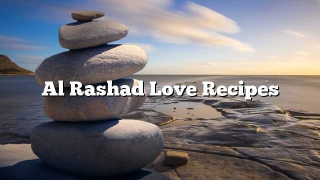 Al Rashad Love Recipes