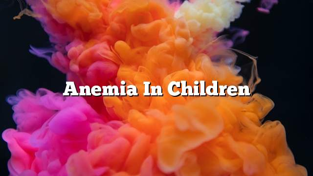 Anemia in children