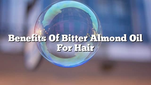 Benefits of bitter almond oil for hair