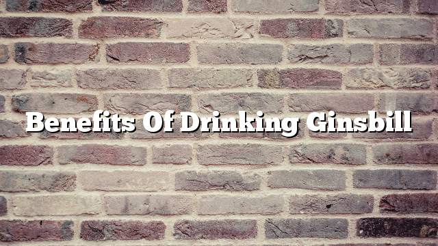Benefits of drinking ginsbill
