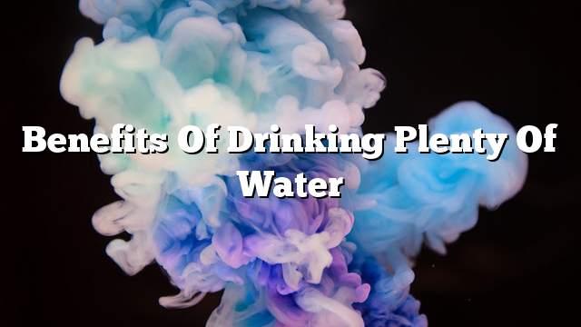 Benefits of drinking plenty of water