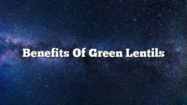 Benefits of green lentils