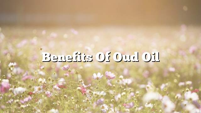 Benefits of oud oil