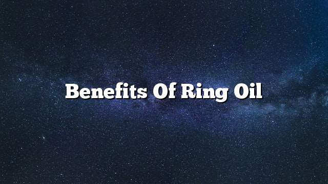 Benefits of ring oil