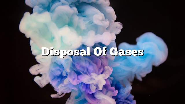 Disposal of gases