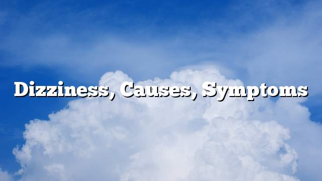dizziness, causes, symptoms