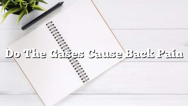 Do the gases cause back pain
