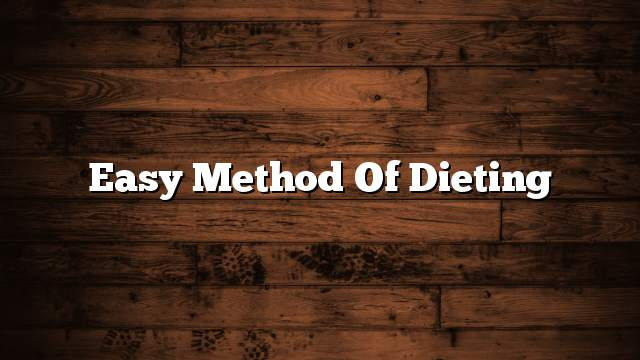 Easy method of dieting