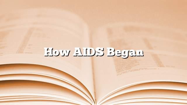 How AIDS began