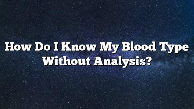 How do I know my blood type without analysis?