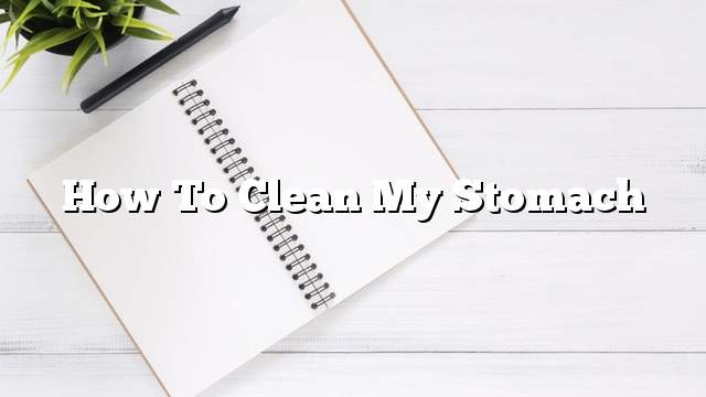 How to clean my stomach