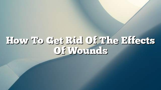 How to get rid of the effects of wounds
