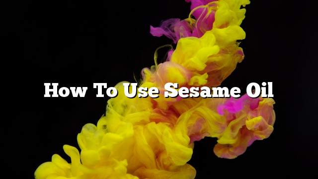 How to use sesame oil