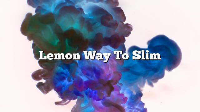 Lemon way to slim