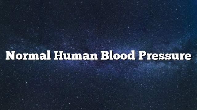 Normal human blood pressure