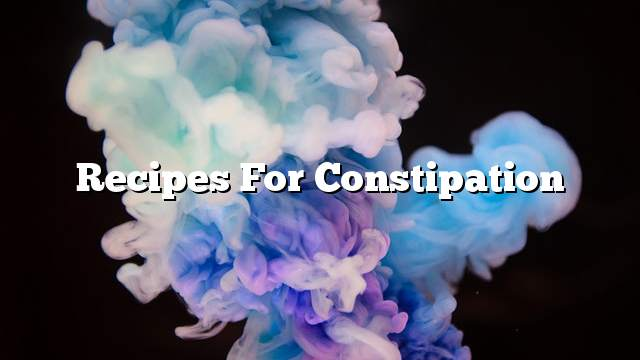 Recipes for constipation