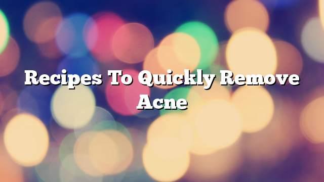 Recipes to quickly remove acne