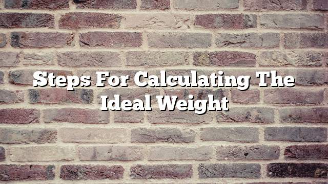 Steps for calculating the ideal weight