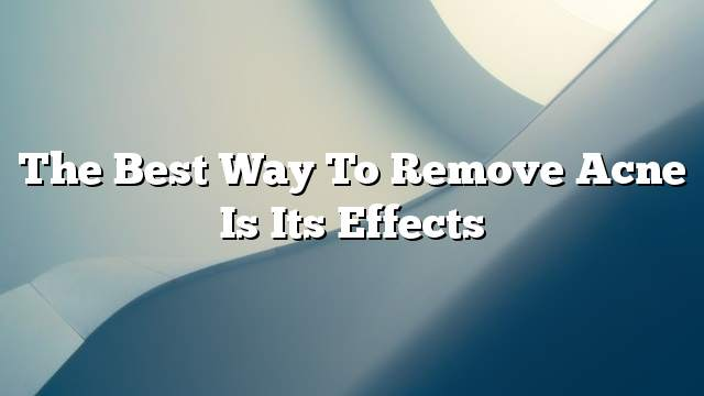 The best way to remove acne is its effects