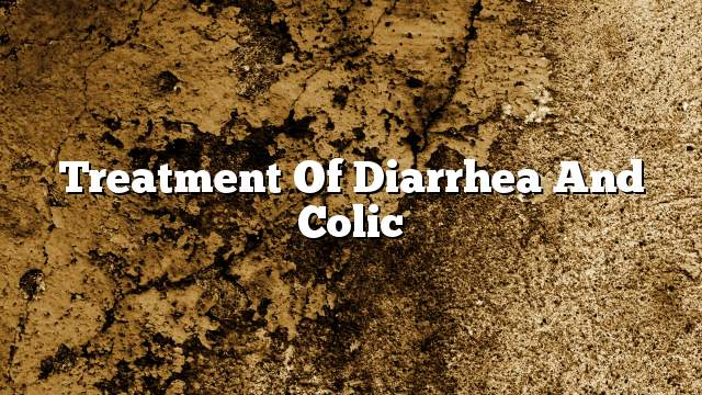 Treatment of diarrhea and colic