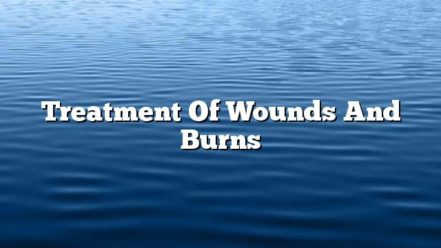 Treatment of wounds and burns