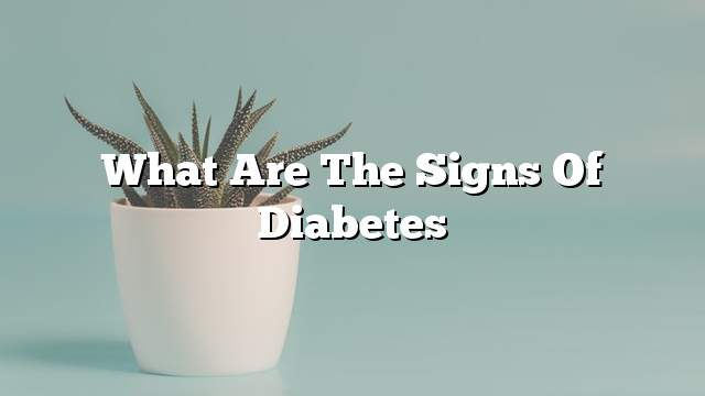 What are the signs of diabetes