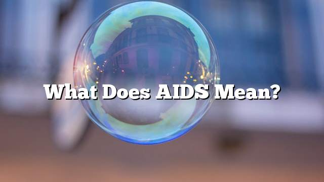 What does AIDS mean?