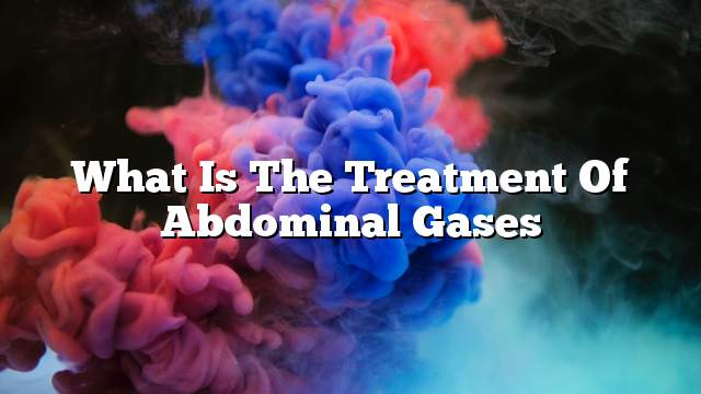 What is the treatment of abdominal gases