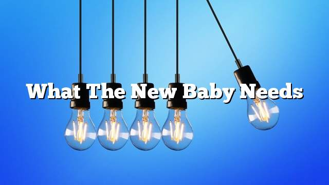 What the new baby needs